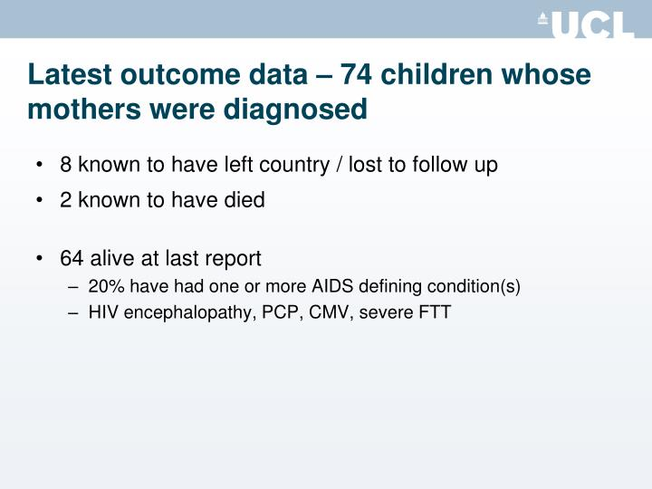 Latest outcome data – 74 children whose mothers were diagnosed