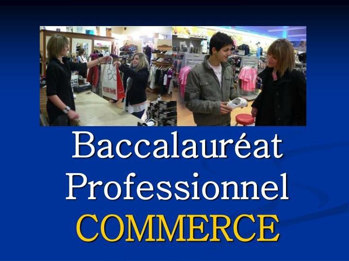 Baccalaur at professionnel commerce