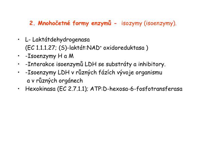 2. Mnohočetné formy enzymů -