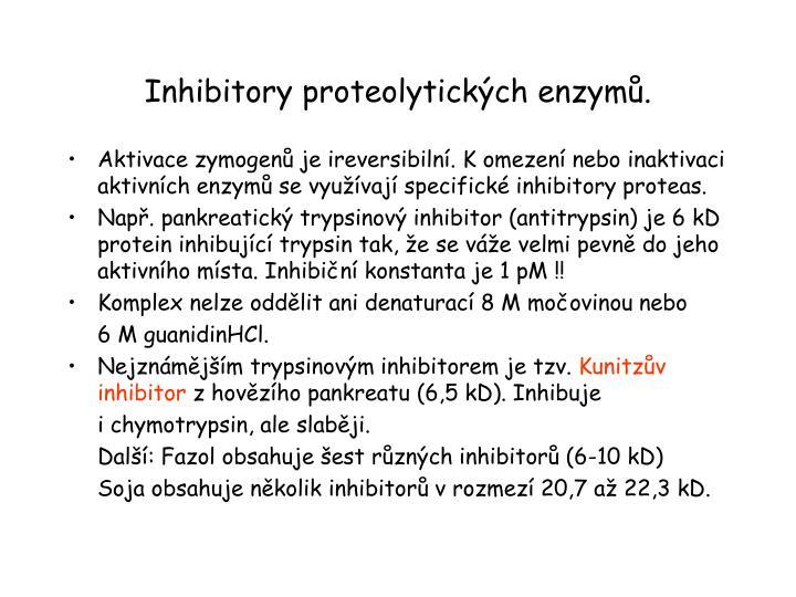 Inhibitory proteolytických enzymů.