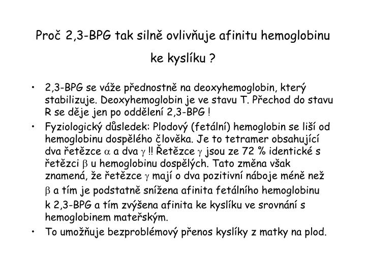 Proč 2,3-BPG tak silně ovlivňuje afinitu hemoglobinu ke kyslíku ?