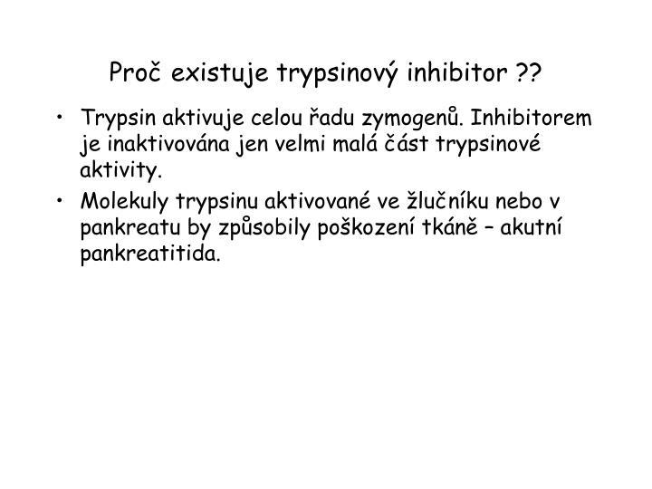 Proč existuje trypsinový inhibitor ??