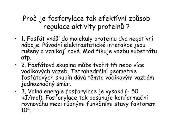 Proč je fosforylace tak efektívní způsob regulace aktivity proteinů ?