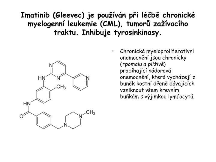 Chronická myeloproliferativní onemocnění jsou chronicky (