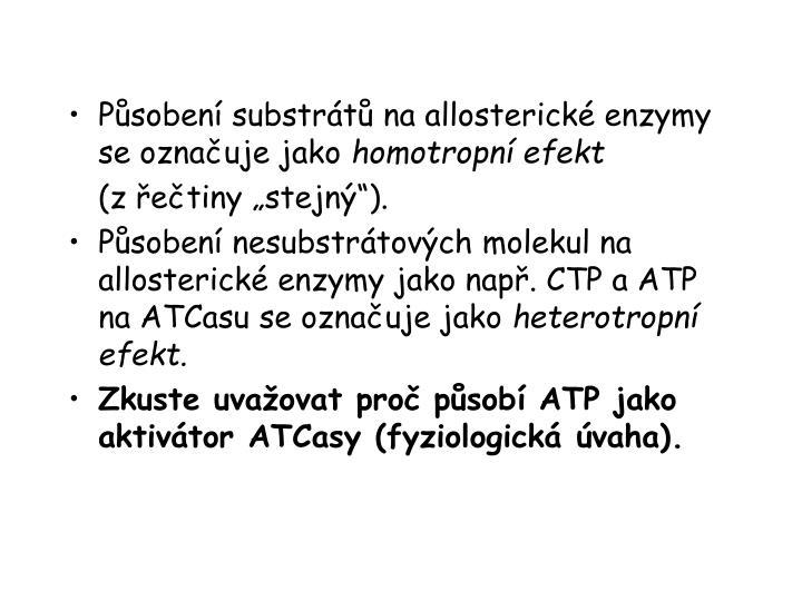 Působení substrátů na allosterické enzymy se označuje jako
