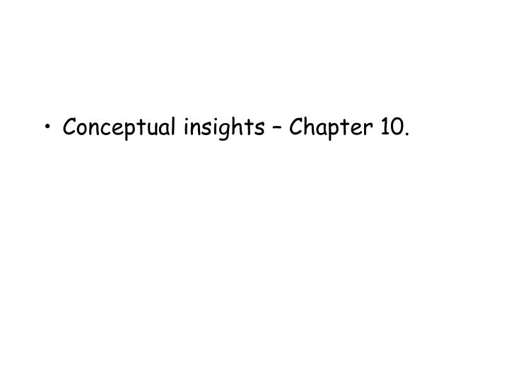 Conceptual insights – Chapter 10.