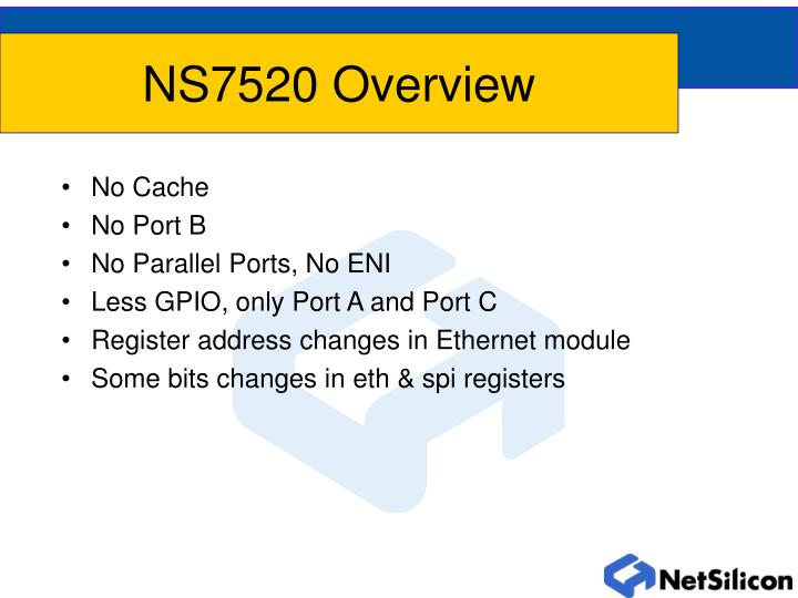 NS7520 Overview