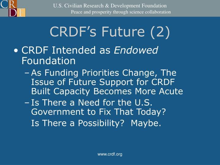 CRDF's Future (2)