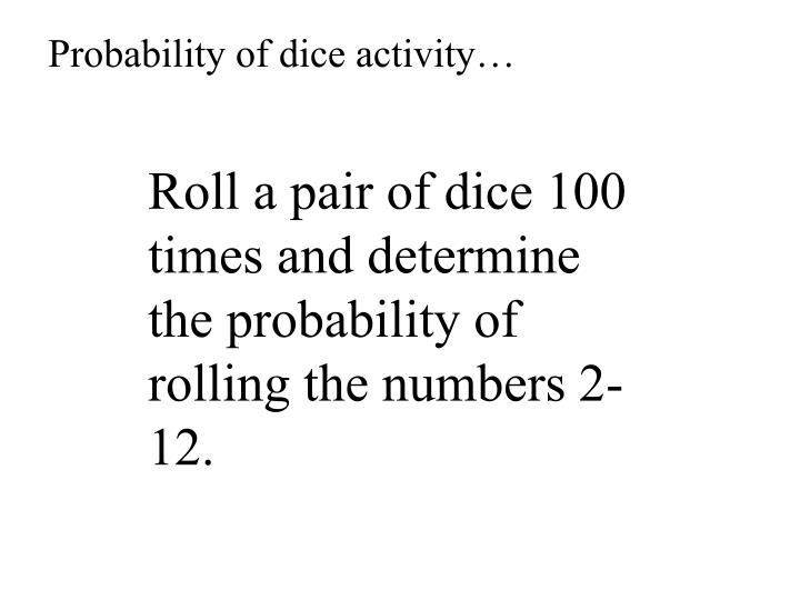 Probability of dice activity…