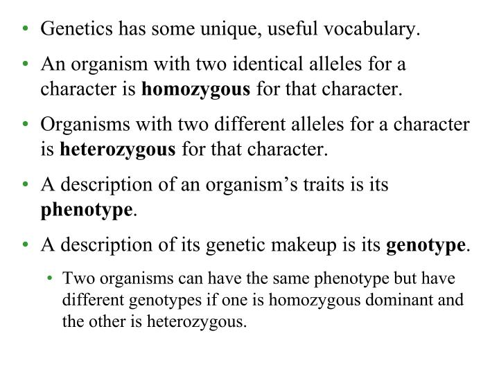 Genetics has some unique, useful vocabulary.
