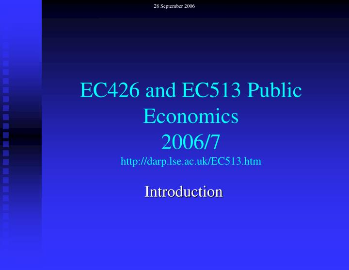 Ec426 and ec513 public economics 2006 7 http darp lse ac uk ec513 htm