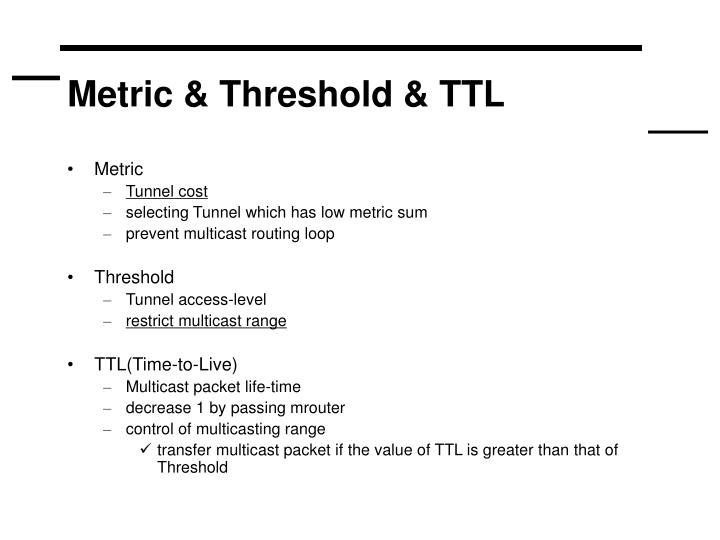 Metric & Threshold & TTL
