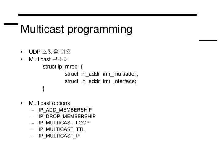 Multicast programming