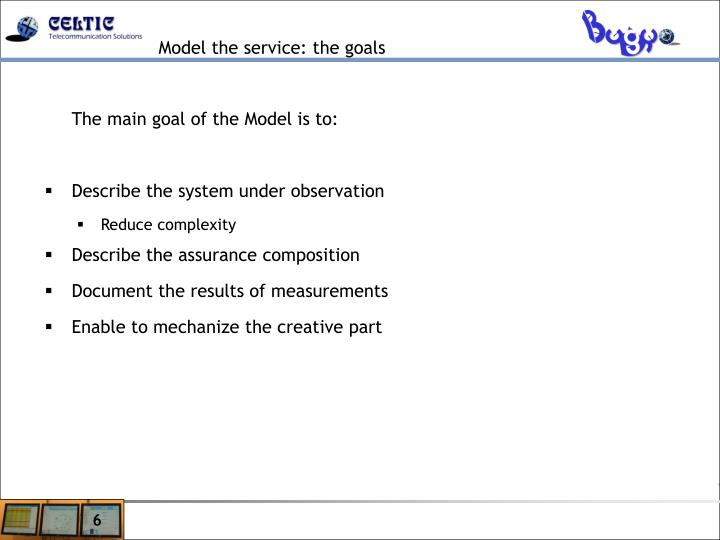 Model the service: the goals
