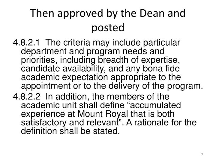Then approved by the Dean and posted