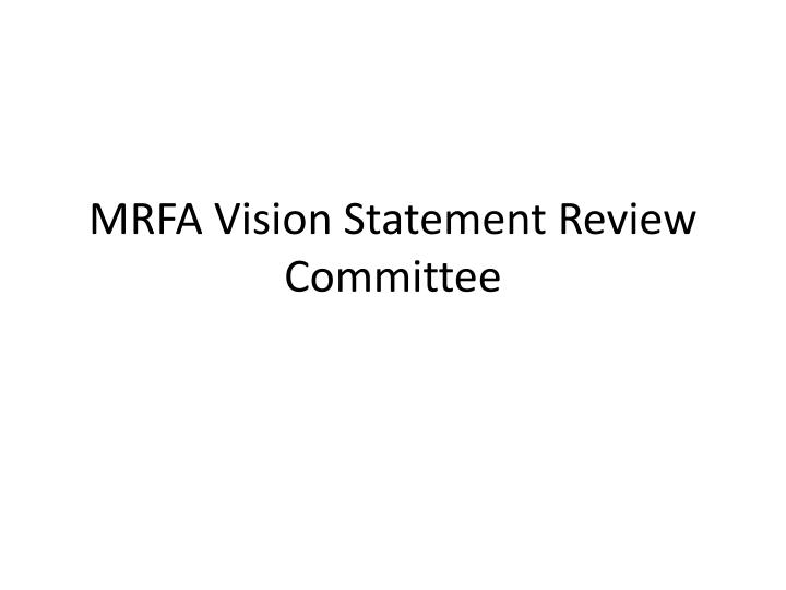Mrfa vision statement review committee