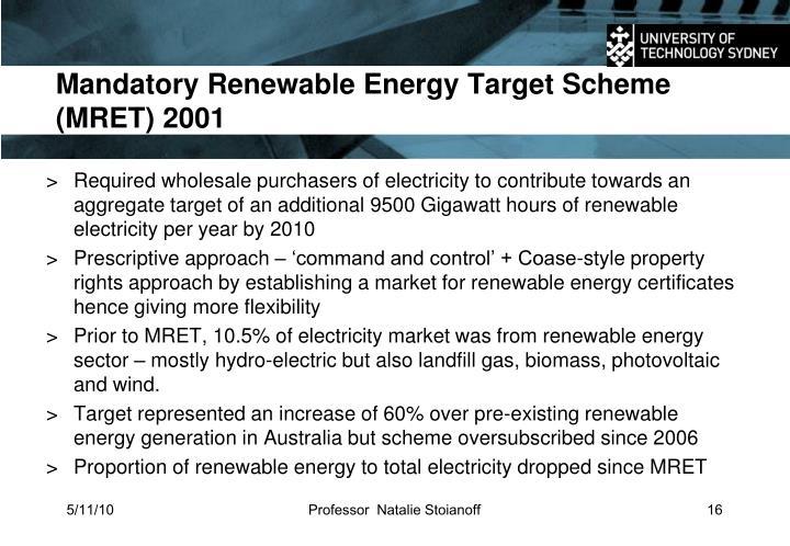 Mandatory Renewable Energy Target Scheme (MRET) 2001