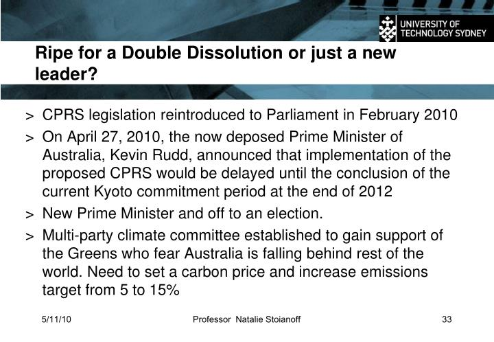 Ripe for a Double Dissolution or just a new leader?