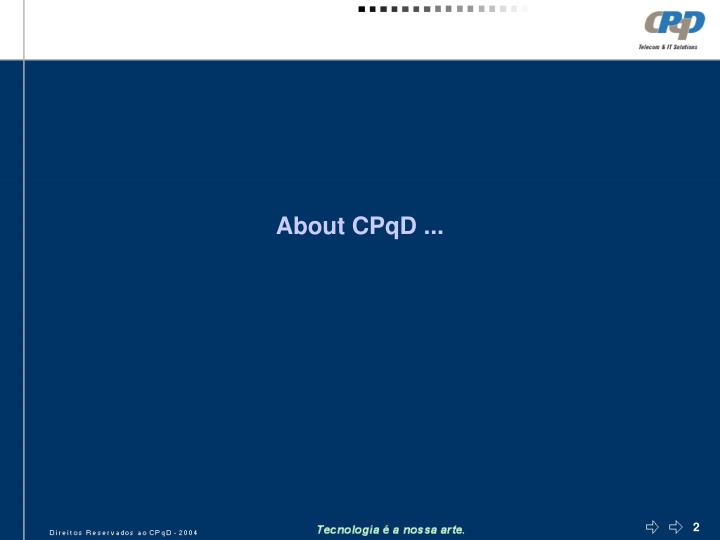 About CPqD ...