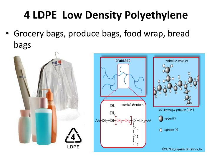 4 LDPE  Low Density Polyethylene