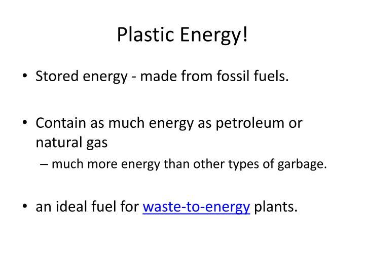Plastic Energy!