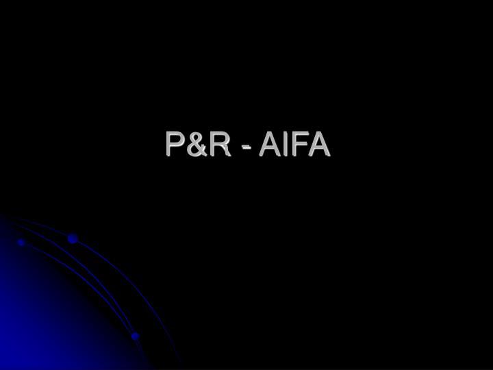 P&R - AIFA