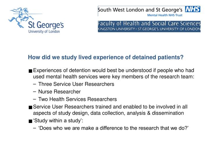 How did we study lived experience of detained patients?