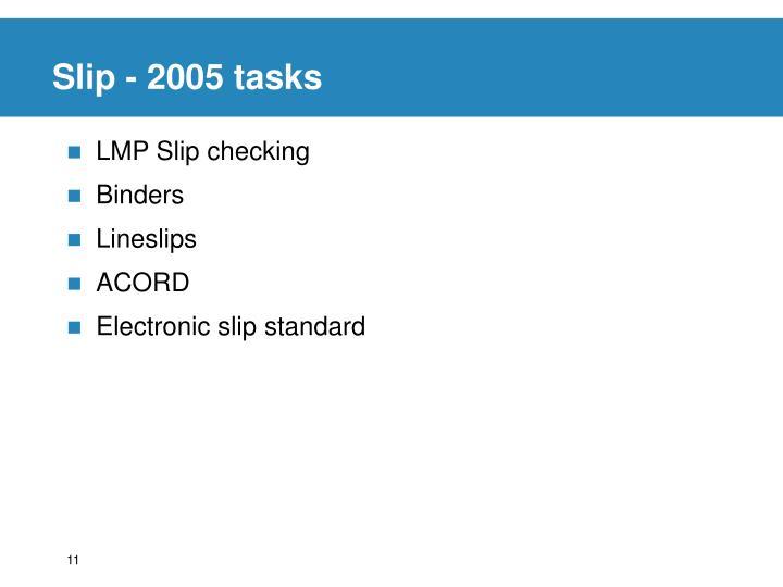 Slip - 2005 tasks