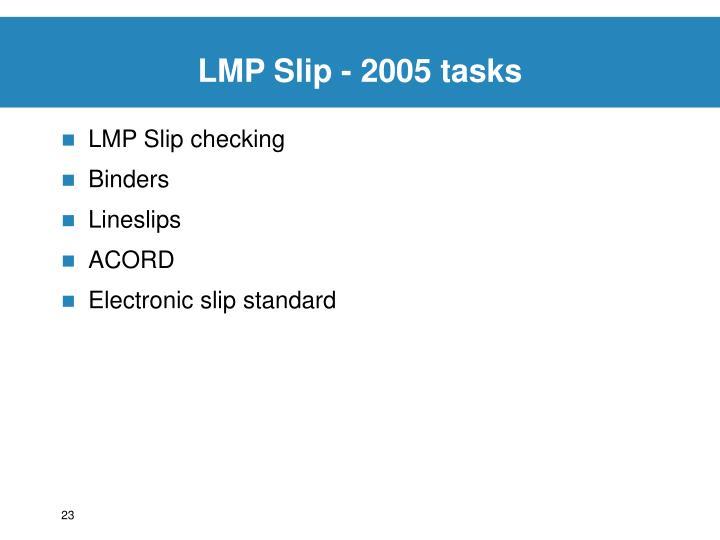 LMP Slip - 2005 tasks