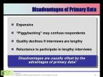disadvantages of primary data
