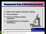 management uses of marketing research