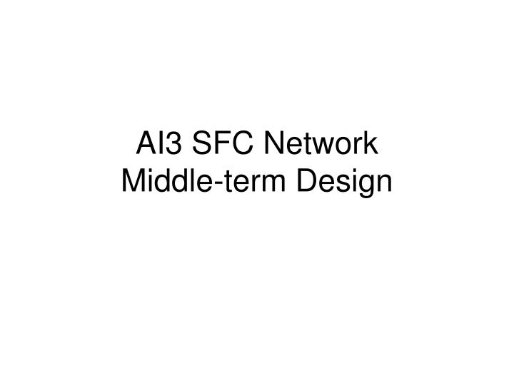 AI3 SFC Network