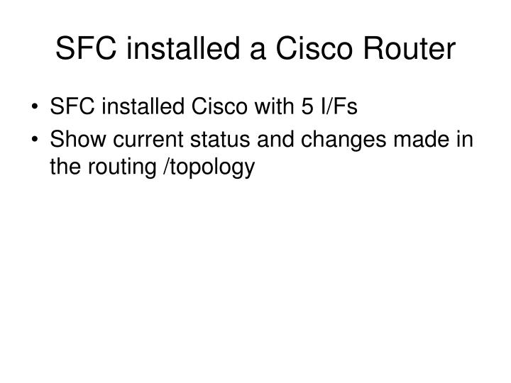 SFC installed a Cisco Router