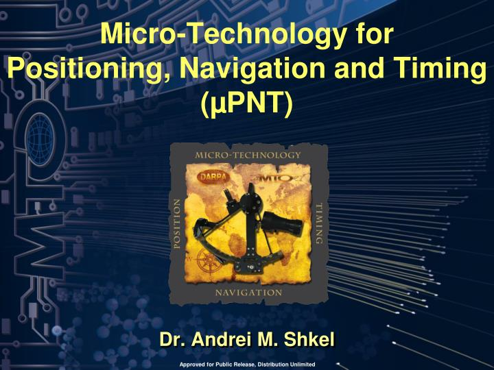 Micro technology for positioning navigation and timing pnt