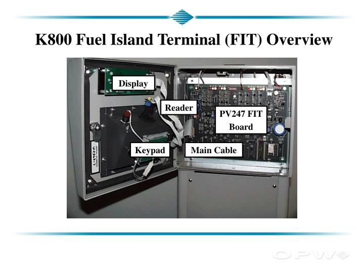 K800 Fuel Island Terminal (FIT) Overview
