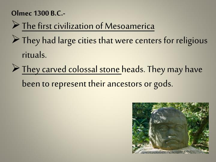 a report about new findings of olmec in mesoamericas fist civilization Study on the olmec culture print the olmec civilization is considered to be the first known ordered civilization to arise in mesoamerica it was also the first.