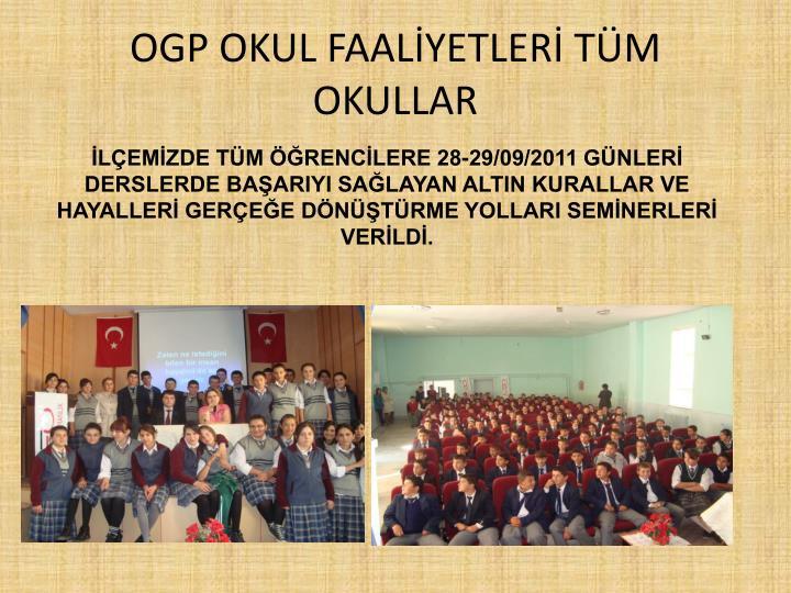 OGP OKUL FAALİYETLERİ TÜM OKULLAR