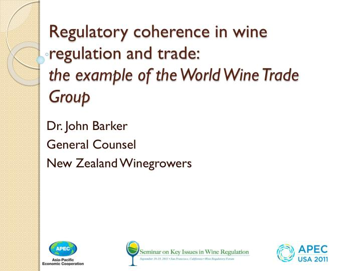 Regulatory coherence in wine regulation and trade the example of the world wine trade group