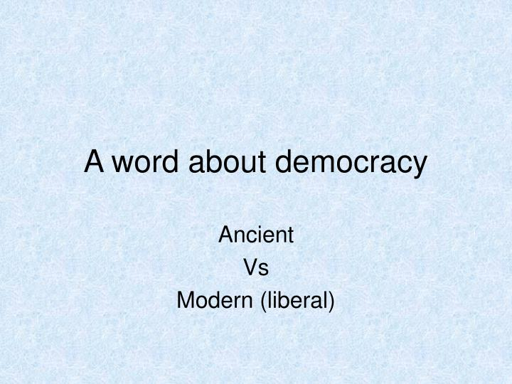 A word about democracy