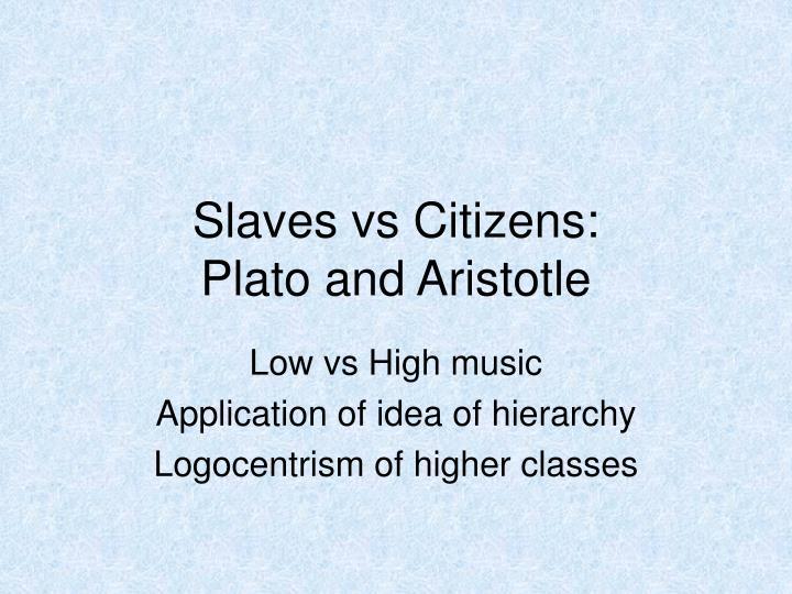 Slaves vs Citizens:
