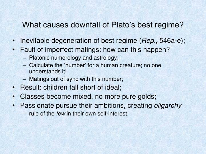 What causes downfall of Plato's best regime?