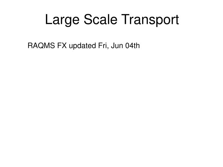Large Scale Transport