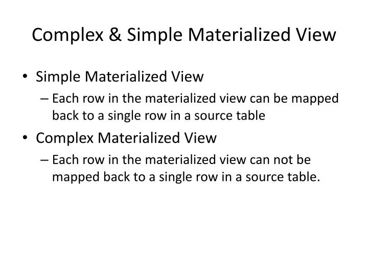 Complex & Simple Materialized View