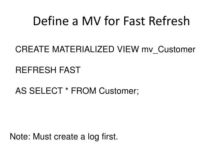 Define a MV for Fast Refresh
