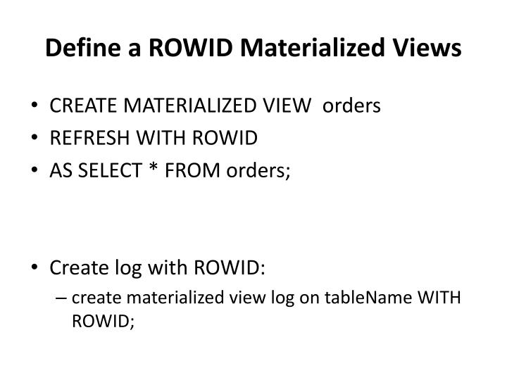 Define a ROWID Materialized Views