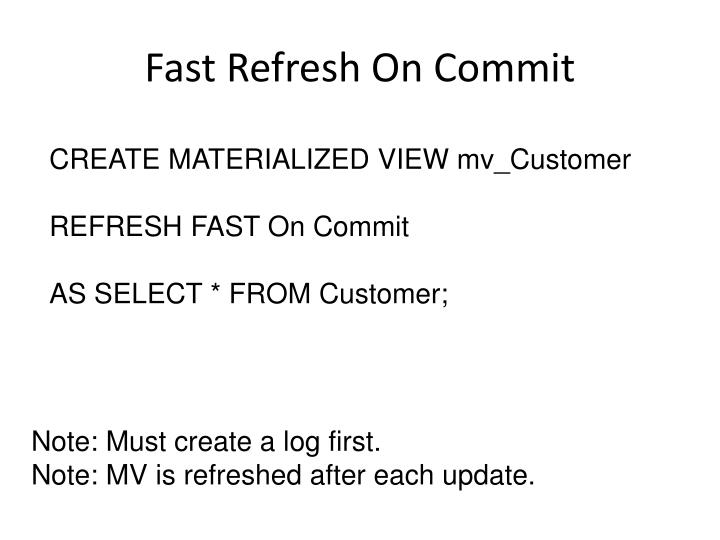 Fast Refresh On Commit