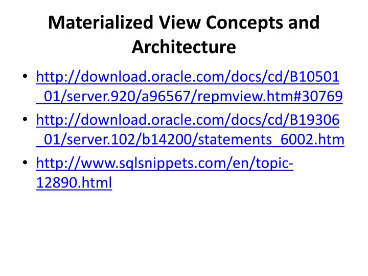 Materialized View Concepts and Architecture