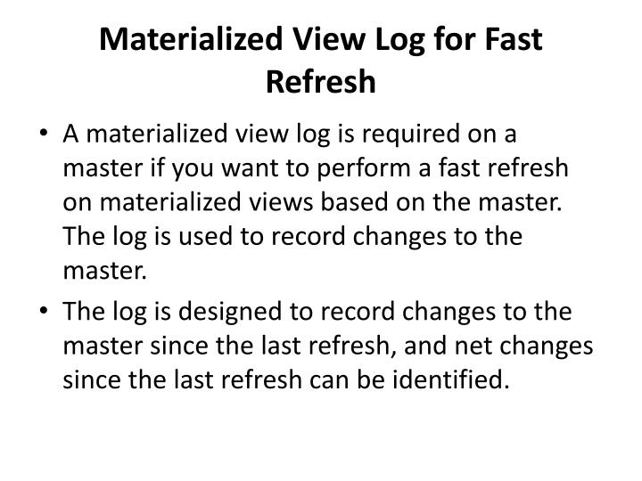 Materialized View Log for Fast Refresh