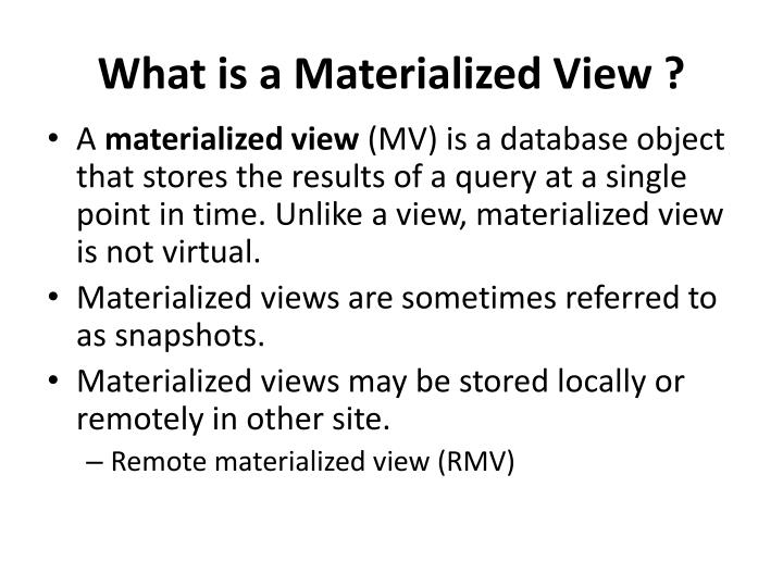 What is a Materialized View ?