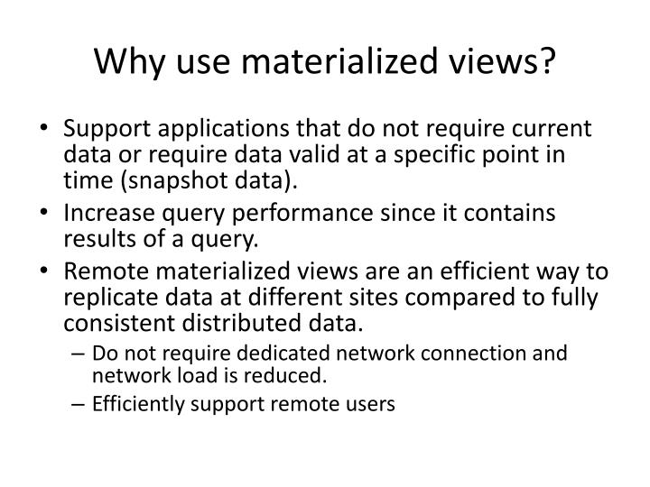 Why use materialized views?